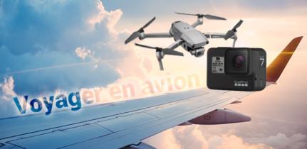 Voyager en avion avec ma GoPro et mon drone